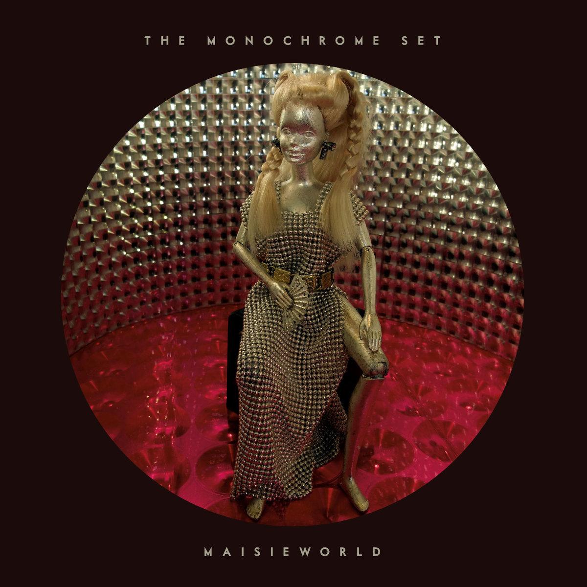 "Immune to Irrelevance – The Monochrome Set's ""Maisieworld"""
