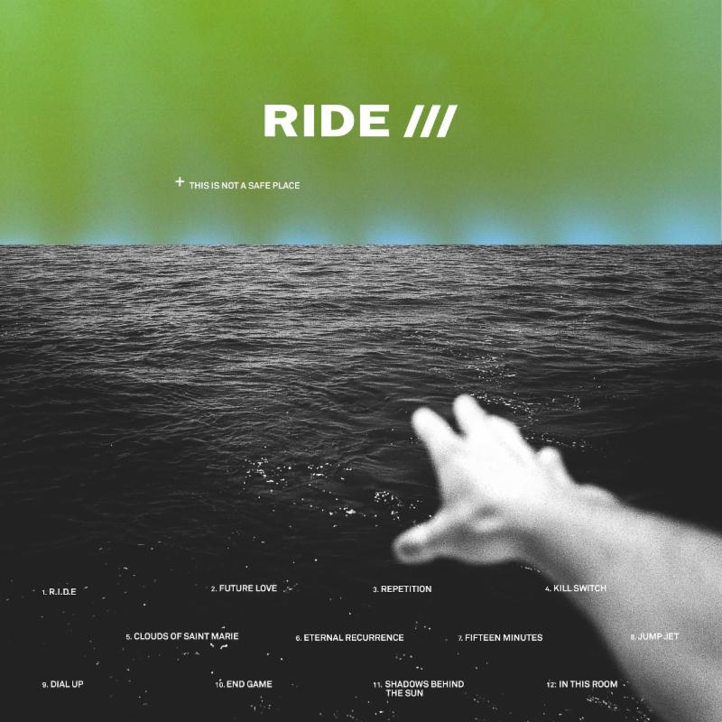 Ride's New Album 'This Is Not A Safe Place' Out This Summer