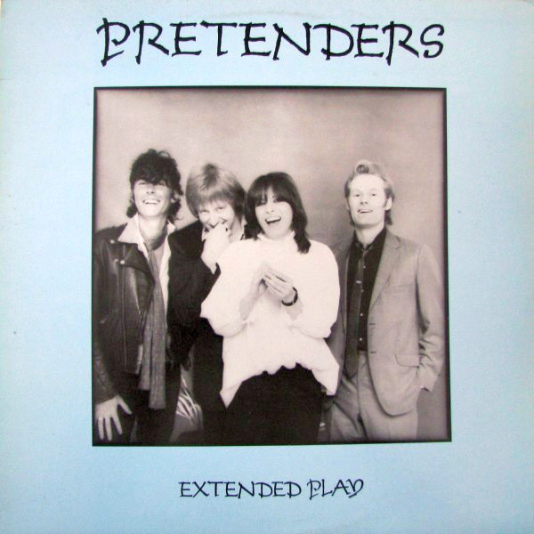 "David Porter's 20,000 Things I Love: The Pretenders' ""Extended Play"" EP"