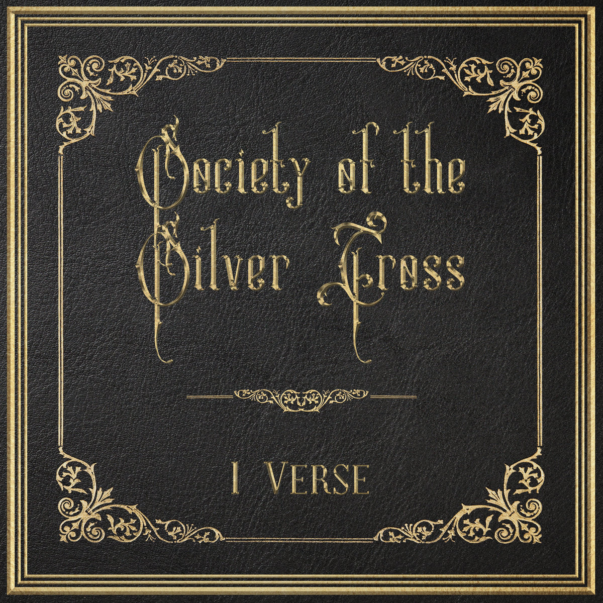"A Few We Missed, Vol. 5 – ""1 Verse"" from Seattle band Society of the Silver Cross (released 6/28/2019)"