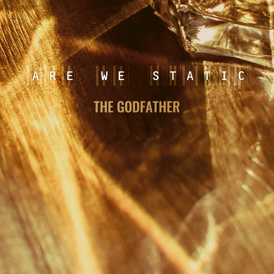 "Stereo Embers' TRACK OF THE DAY: Are We Static's ""The Godfather"""