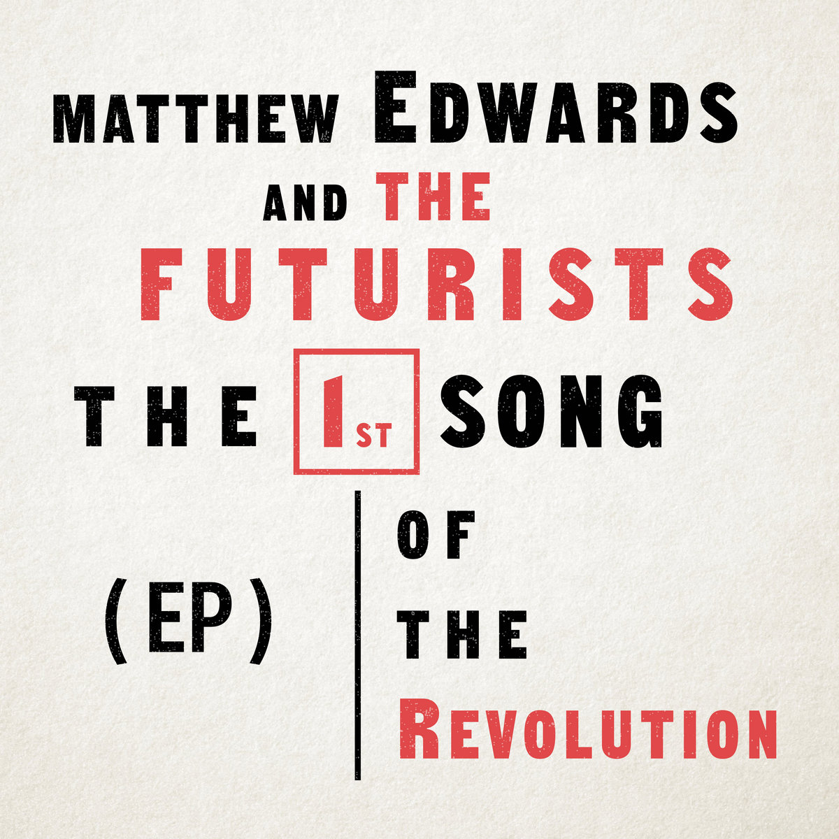 "Hope's Refusal to be Abandoned – ""The First Song of the Revolution"" from Matthew Edwards and the Futurists"