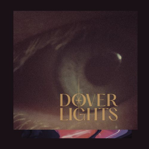 Post-Punk Band Dover Lights Set To Release Their Atmospheric And Restless New Album