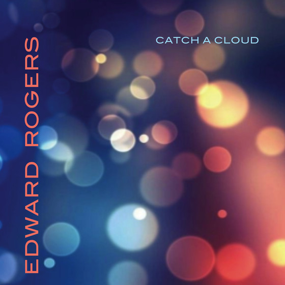 Catch A Cloud: An Interview With Edward Rogers